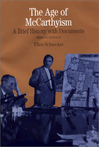 The Age of Mccarthyism: A Brief History with Documents, 2nd Edition (The Bedford Series in History and Culture) / Ellen Schrecker