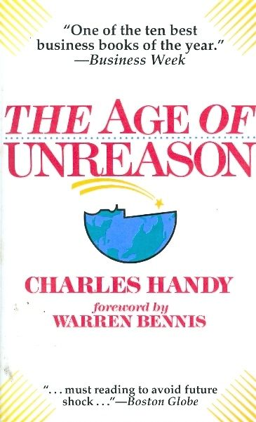 THE AGE OF UNREASON - CHARLES HANDY