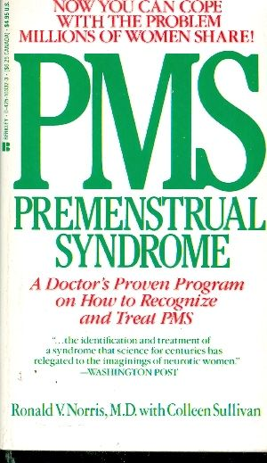 PMS PREMENSTRUAL SYNDROME / RONALD V NORRISS M