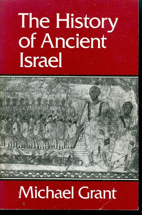 THE HISTORY OF ANCIENT ISRAEL / MICHAEL GRANT