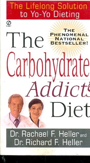 THE CARBOHYDRATE ADDICTS DIET / DR RACHAEL F HELLER