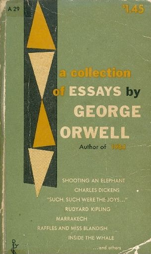 A COLLECTION OF ESSAYS BY GEORGE ORWELL / GEORGE ORWELL