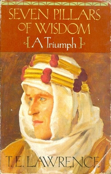 SEVEN PILLARS OF WISDOM / T E LAWRENCE