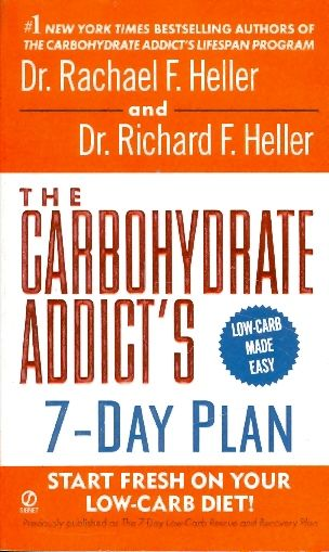 THE CARBOHYDRATE ADDICTS 7 DAY PLAN / RACHAEL F HELLER