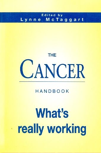 THE CANCER HANDBOOK. WHATS REALLY WORKING / LYNNE MCTAGGART