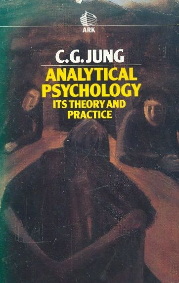ANALYTICAL PSYCHOLOGY ITS THEORY AND PRACTICE / C G JUNG