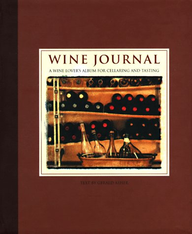 Wine Journal: A Wine Lover's Album for Cellaring and Tasting / Gerald Asher