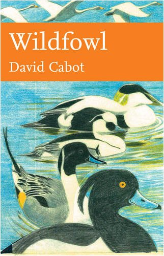 Wildfowl of Britain and Ireland (Collins New Naturalist) / David Cabot