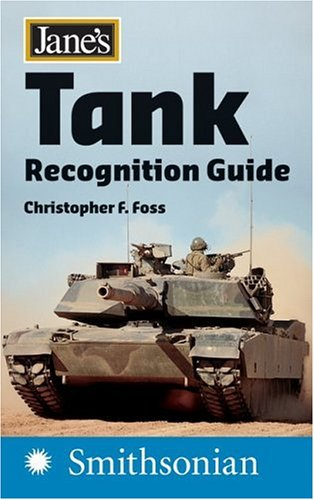 Jane's Tank Recognition Guide (Jane's Recognition Guides) / Christopher F. Foss