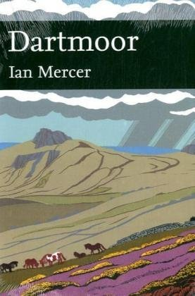 Collins New Naturalist Library: Dartmoor (The New Naturalist Library) / Ian Mercer