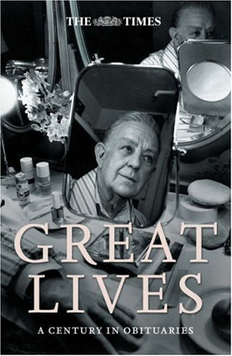 The Times Great Lives: A Century in Obituaries / Ian Brunskill