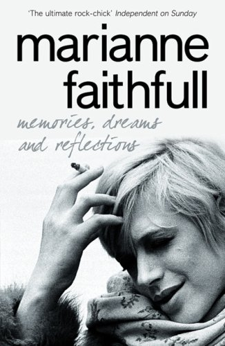 Memories, Dreams and Reflections / Marianne Faithfull