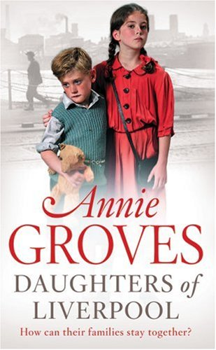 Daughters of Liverpool / Annie Groves