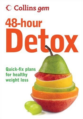 Collins Gem 48-Hour Detox: Quick-Fix Plans for Healthy Weight Loss / Gill Paul