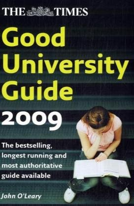 The Times Good University Guide 2009 / John O'Leary