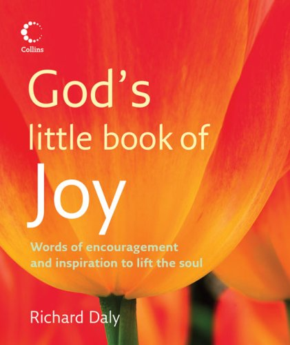 God's Little Book of Joy: Words of Encouragement and Inspiration to Lift the Soul / Richard Daly