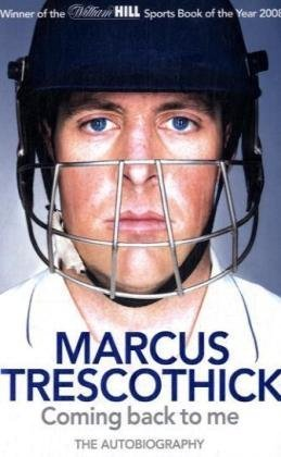Coming Back to Me: The Autobiography of Marcus Trescothick / Marcus Trescothick