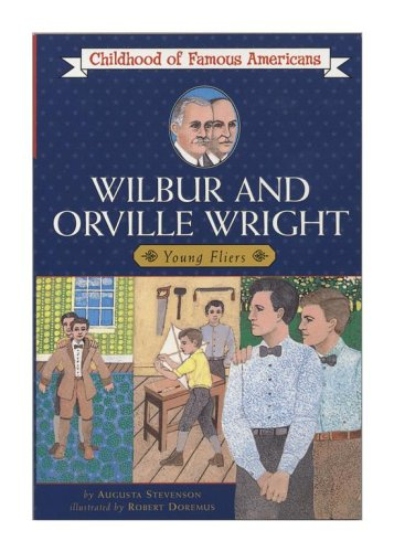 Wilbur and Orville Wright: Young Fliers (Childhood of Famous Americans Series.) / Augusta Stevenson
