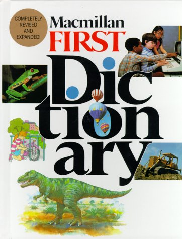 Macmillan First Dictionary / Ltd. Pan Macmillan