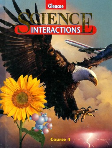Science Interactions: Course 4 (Glencoe Science) / Avakian