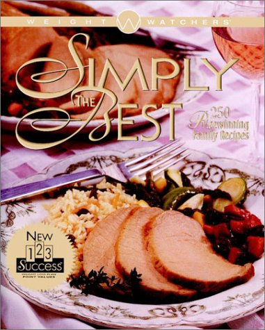Weight Watchers' Simply the Best : 250 Prizewinning Family Recipes / Weight Watchers