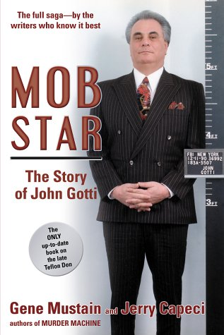 Mob Star (The Story of John Gotti) / Gene/ Capeci, Jerry Mustain