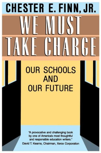 We Must Take Charge! / Jr., Chester E. Finn