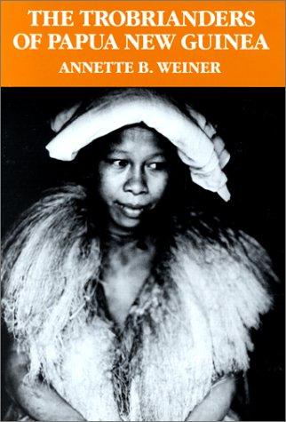 The Trobrianders of Papua New Guinea (Case Studies in Cultural Anthropology) / Annette  B. Weiner