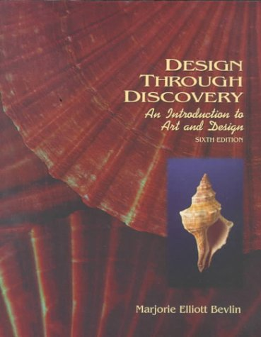 Design Through Discovery: An Introduction / Marjorie Elliott Bevlin