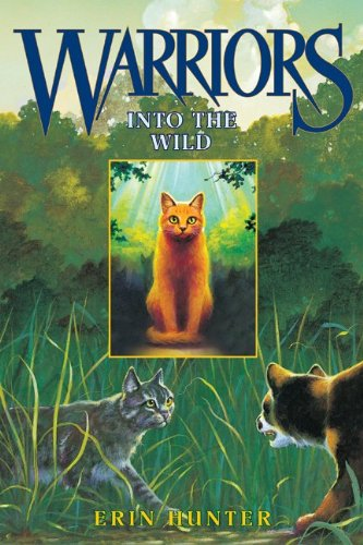 Into the Wild (Warriors, Book 1) - Erin Hunter