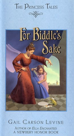 For Biddle's Sake (Princess Tales) / Gail Carson Levine