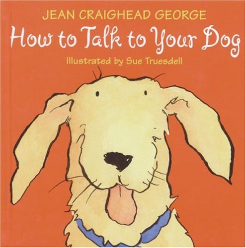 How to Talk to Your Dog - Jean Craighead George