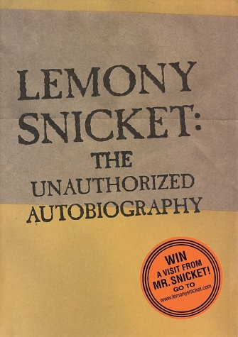 Lemony Snicket: The Unauthorized Autobiography - Lemony Snicket