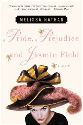 Pride, Prejudice and Jasmin Field: A Novel - Melissa Nathan