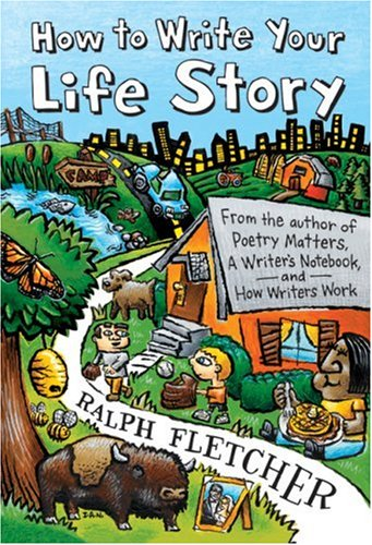 How to Write Your Life Story - Ralph Fletcher