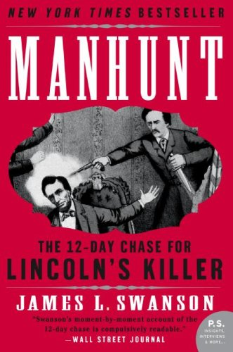 Manhunt: The 12-Day Chase for Lincoln's Killer (P.S.) - James L. Swanson