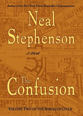 The Confusion (The Baroque Cycle, Vol. 2) - Neal Stephenson