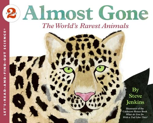 Almost Gone: The World's Rarest Animals (Let's-Read-and-Find-Out Science 2) - Steve Jenkins