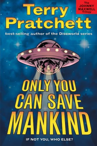 Only You Can Save Mankind (The Johnny Maxwell Trilogy) - Terry Pratchett
