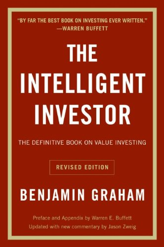 The Intelligent Investor: The Definitive Book on Value Investing. A Book of Practical Counsel (Revised Edition) - Benjamin Graham