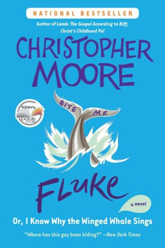 Fluke: Or, I Know Why the Winged Whale Sings (Today Show Book Club #25) - Christopher Moore
