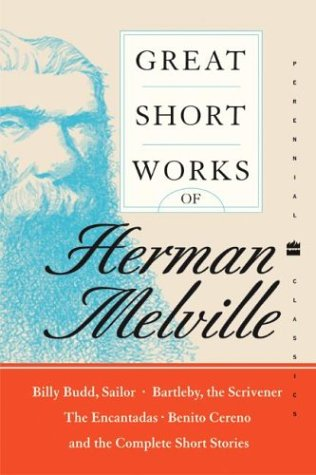 Great Short Works of Herman Melville (Perennial Classics) - Herman Melville