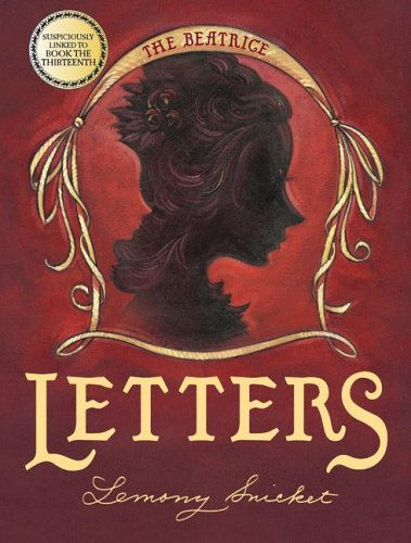 The Beatrice Letters (A Series of Unfortunate Events) - Lemony Snicket