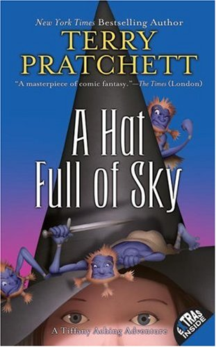 A Hat Full of Sky: The Continuing Adventures of Tiffany Aching and the Wee Free Men - Terry Pratchett