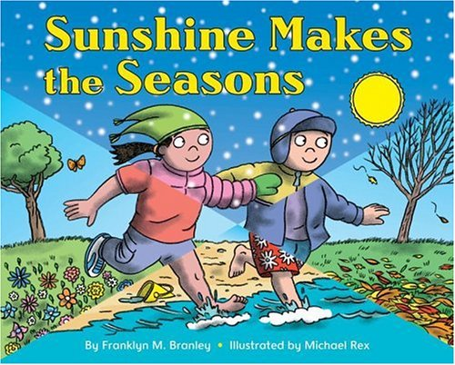 Sunshine Makes the Seasons (reillustrated) (Let's-Read-and-Find-Out Science 2) - Franklyn M. Branley