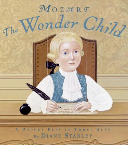 Mozart: The Wonder Child: A Puppet Play in Three Acts - Diane Stanley