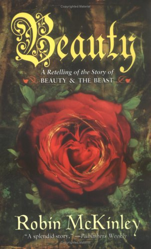 Beauty: A Retelling of the Story of Beauty and the Beast / Robin Mckinley