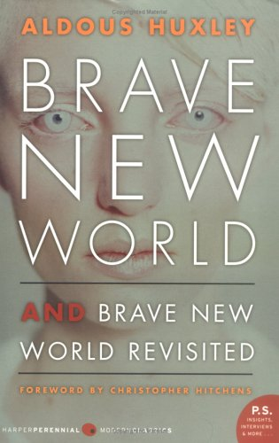 Brave New World and Brave New World Revisited - Aldous Huxley