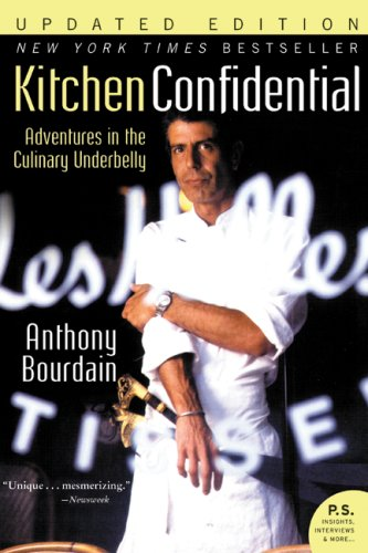 Kitchen Confidential Updated Ed: Adventures in the Culinary Underbelly (P.S.) - Anthony Bourdain