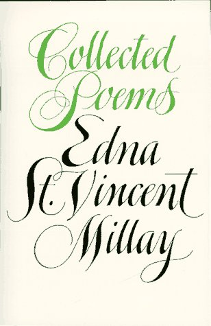 Collected Poems of Edna St. Vincent Millay - Edna St. Vincent Millay